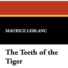 [(The Teeth of the Tiger)] [By (author) Maurice Leblanc] published on (September, 2007)
