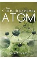 The Consciousness Of The Atom: (A Gnostic Audio Selection,includes free access to streaming audio book) by Alice A. Bailey (2014-05-14)