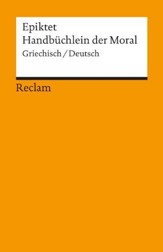 Handbüchlein der Moral: Griech. /Dt. (Reclams Universal-Bibliothek)