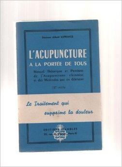 L'acupuncture à la portée de tous. manuel théorique et pratique de l'acupuncture chinoise et des methodes qui en dérivent in-8° br. 178 pp. 0, 140 kg