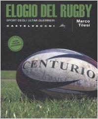 Elogio del rugby. Sport degli ultimi guerrieri (Quadra) por Marco Tilesi