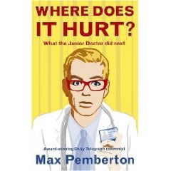 By Max Pemberton Where Does it Hurt?: What the Junior Doctor Did Next [Paperback]