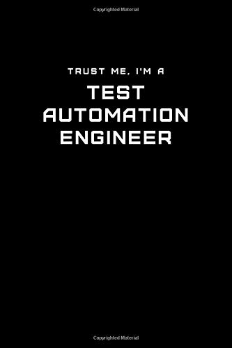 Trust Me, I\'m a Test Automation Engineer: Dot Grid Notebook - 6 x 9 inches, 110 Pages - Tailored, Professional IT, Office Softcover Journal