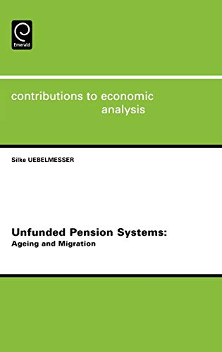 Unfunded Pension Systems: Ageing and Migration (Contributions to Economic Analysis)