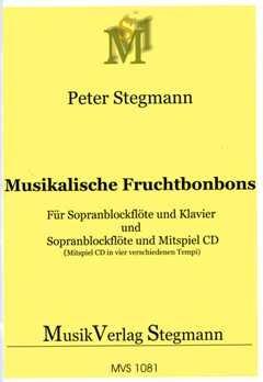 MUSIKALISCHE FRUCHTBONBONS FUER SOPRANBLOCKFLOETE & KLAVIER MIT CD