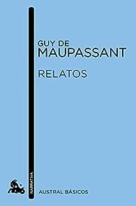 Relatos par Guy de Maupassant