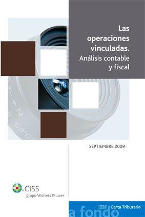Las operaciones vinculadas: Análisis contable y fiscal (A fondo CISS Carta Tributaria) por José F. Baena Salamanca