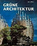 Green Architecture: The Art of Architecture in the Age of Ecology by James Wines (2000-05-31)