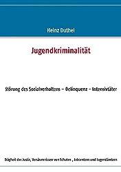 Jugendkriminalität: Störung des Sozialverhaltens - Delinquenz - Intensivtäter