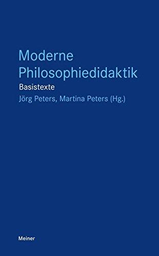 Moderne Philosophiedidaktik: Basistexte (Blaue Reihe)