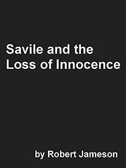 Savile and the Loss of Innocence by [Jameson, Robert]