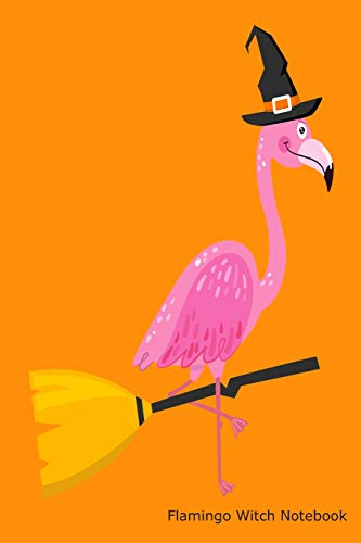 Flamingo Witch Notebook: 6x9 Notebook, Ruled, Funny Halloween, Flamingo, Witch, Broomstick, Kids Activity Book