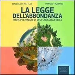 La legge dell'abbondanza. Princìpi e valori di una crescita felice. Audiolibro. CD Audio formato MP3