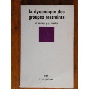 La Dynamique des groupes restreints (Le Psychologue)
