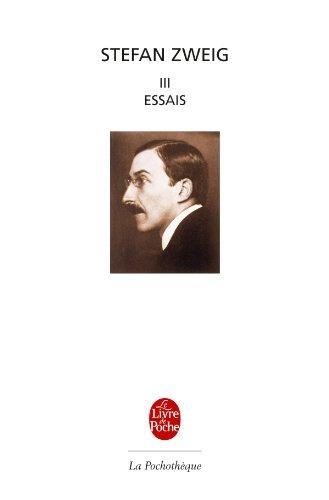 Stefan Zweig, tome 3 : Essais (Ldp Litt.Theat.) -