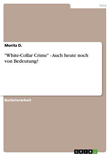 white-collar-crime-auch-heute-noch-von-bedeutung-german-edition