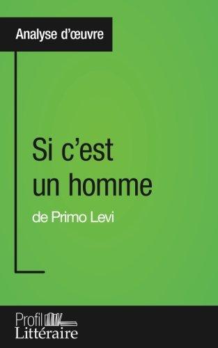 Si c'est un homme de Primo Levi (Analyse approfondie): Approfondissez votre lecture des romans classiques et modernes avec Profil-Litteraire.fr