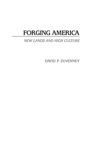 Forging America: New Lands and High Culture