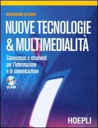Nuove tecnologia & multimedialit. Per le Scuole superiori. Con CD-ROM