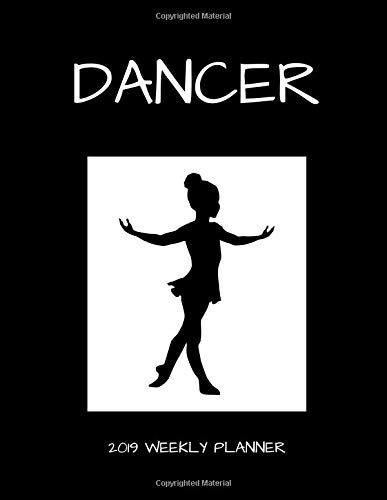 Dancer 2019 Weekly Planner por 1570 Publishing