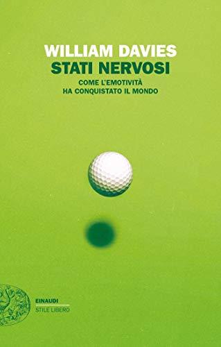 Stati nervosi: Come l'emotività ha conquistato il mondo (Einaudi. Stile libero extra) (Italian Edition)