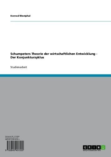 Schumpeters Theorie der wirtschaftlichen Entwicklung - Der Konjunkturzyklus