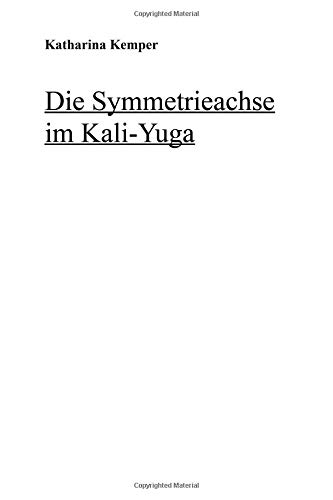 Die Symmetrieachse im Kali Yuga: Geburt, Tod und Ewigkeit