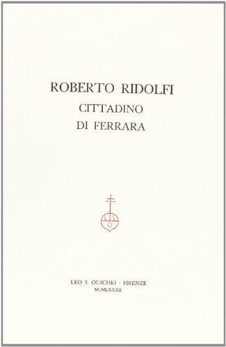 Roberto Ridolfi cittadino di Ferrara por AA.VV