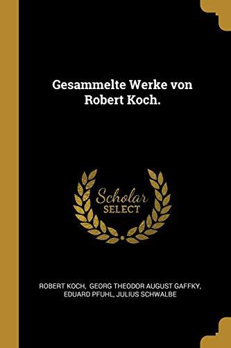 Gesammelte Werke von Robert Koch.