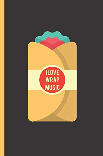 "I Love Wrap Music: Notebook & Journal For Bullets Or Diary For Burrito & Rap Lovers, Dot Grid Paper (120 Pages, 6x9"")"