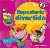 Como hacer reposteria divertida / How to Make Confectionery in a Fun Way: Postres. Tortas. (2 Torta Way)