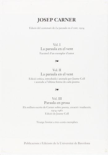 Paraula En El Vent, La.Obra Completa. Josep Carner (Estoig 3 Volums) (BIBLIOTECA UNIVERSITÀRIA)