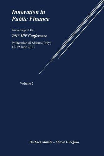 Milano 18 (Innovation in Public Finance vol. 2: Proceedings of the 2013 IPF Conference, Politecnico di Milano, 17-19 June 2013)