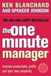 The One Minute Manage. Increase Productivity, Profits and Your Own Prosperity