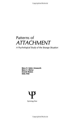 Patterns of Attachment: A Psychological Study of the Strange Situation by Mary D. Salter Ainsworth (1978-08-02)