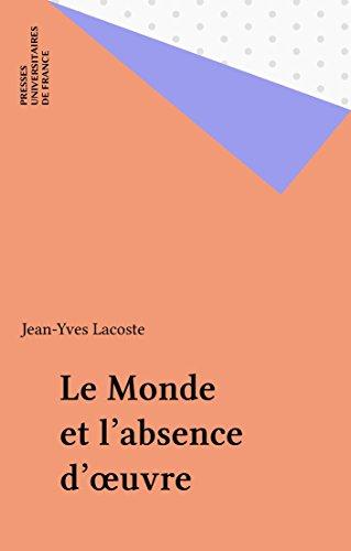 Lire en ligne Le Monde et l'absence d'œuvre epub, pdf