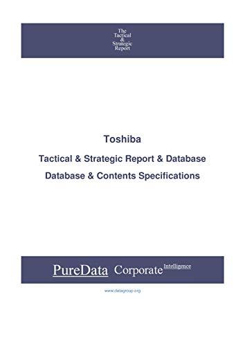 Toshiba: Tactical & Strategic Database Specifications - Japan-Nagoya perspectives (Tactical & Strategic - Japan Book 41627) (English Edition)