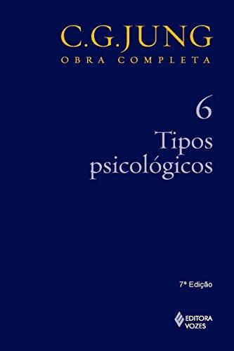 Tipos psicológicos (Obras completas de Carl Gustav Jung) (Portuguese Edition) por Carl Gustav Jung