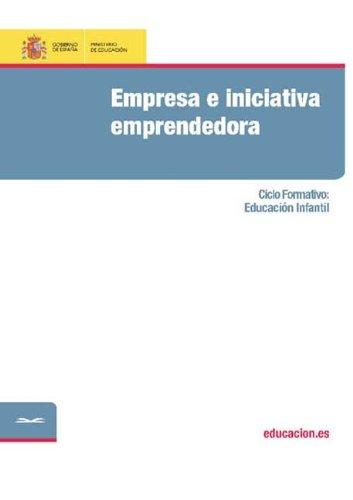 Empresa e iniciativa emprendedora. Ciclo formativo: Educación Infantil por Mercedes Ardoy del Hoyo