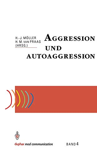Aggression und Autoaggression (German Edition) (duphar med communication)
