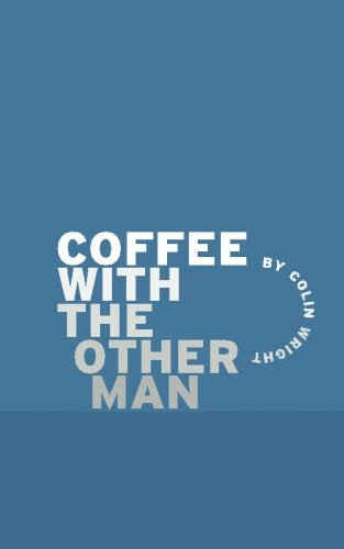 Coffee with the Other Man por Colin Wright