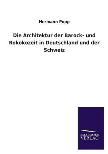 Die Architektur der Barock- und Rokokozeit in Deutschland und der Schweiz