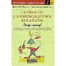 EDUCAR DE 6 A 8 AÑOS (Biblioteca Educacion)