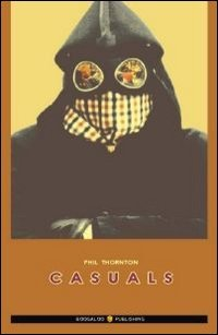 Casuals. Ediz. italiana (Football) por Phil Thornton