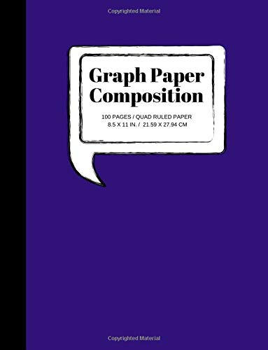 Graph Paper Composition: Grid Paper Notebook, Quad Ruled, 100 Sheets (Large, 8.5 x 11)