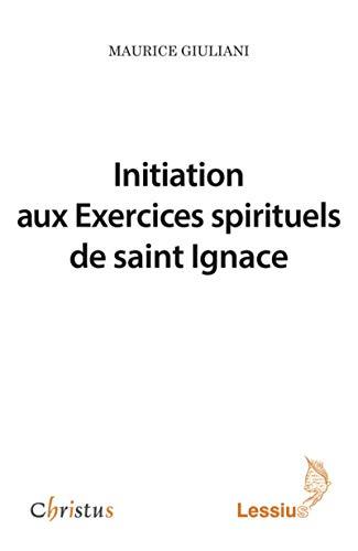 Initiation aux Exercices spirituels de saint Ignace