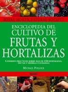 Enciclopedia del cultivo de frutas y hortalizas por Michael Polock, Royal Horticultural Society