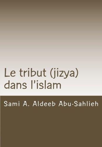 Le tribut (jizya) dans l'islam: Interprtation du verset coranique 113/9:29  relatif au tribut (jizya)  travers les sicles