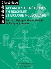 Appareils et méthodes en biochimie et biologie moléculaire de Bernard Hainque (2 avril 2008) Broché