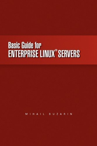 basic-guide-for-enterprise-linux-servers-by-buzarin-mihail-2010-paperback